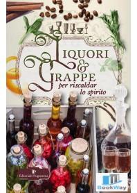 liquori & grappe per riscaldar lo spirito