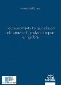 il coordinamento tra giurisdizioni nello spazio di giustizia europeo: an update