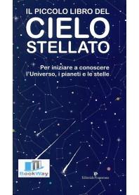 piccolo libro del cielo stellato (il)