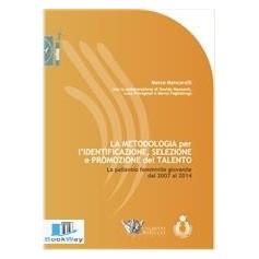 LA METODOLOGIA PER L'IDENTIFICAZIONE, SELEZIONE E PROMOZIONE DEL TALENTO