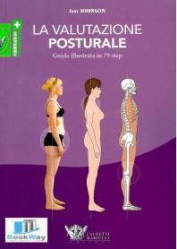 valutazione posturale. guida illustrata in 79 step (la)