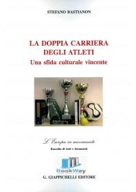 doppia carriera degli atleti (la) - una sfida culturale vincente