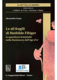 ali fragili di mathilde fibiger (le) - la questione femminile nella danimarca dell'age d'or