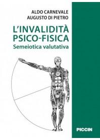 L'Invalidità Psico-Fisica - Semeiotica Valutativa di A. Carnevale, A. Di Pietro