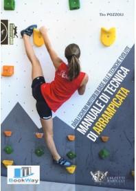 manuale di tecnica di arrampicata. dagli schemi motori di base alle tecniche evolute