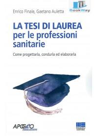 tesi di laurea per le professioni sanitarie (la) - come progettarla, condurla ed elaborarla