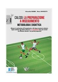 calcio: la preparazione a inseguimento.