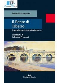 ponte di tiberio (il). duemila anni di storia riminese