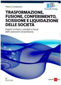 trasformazione, fusione, conferimento, scissione e liquidazione delle societÀ