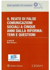 reato di false comunicazioni sociali a cinque anni dalla riforma (il): temi e questioni