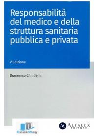 responsabilitÀ del medico e della struttura sanitaria pubblica e privata