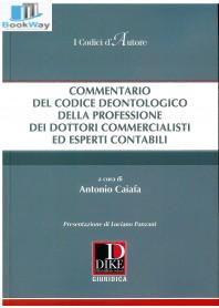 commentario del codice deontologico della professione dei dottori commercialisti ed esperti contabili