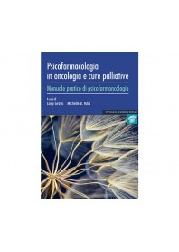 Psicofarmacologia in Oncologia e Cure Palliative di Grassi, Riba