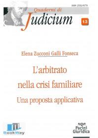 arbitrato nella crisi familiare (l'). una proposta applicativa