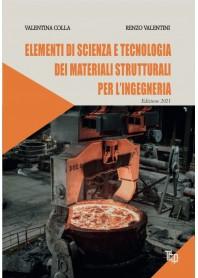 Elementi di Scienza e Tecnologia dei Materiali Strutturali per l'Ingegneria di Colla, Valentini