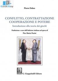 conflitto, contrattazioni cooperazione e potere. introduzione alla teoria dei giochi