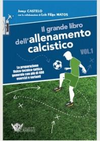 Il Grande Libro dell'Allenamento Calcistico Vol. 1 di Castelo, Matos