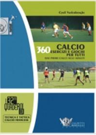 Calcio 360 Esercizi e Giochi per Tutti di Vanlerberghe