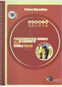 Programmazione Annuale dell'Allenamento nella Scuola Calcio di Marseillou