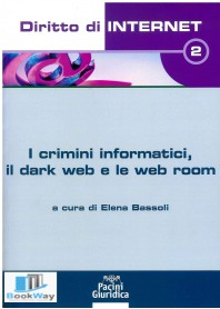crimini informatici, il dark web e le web room (i)
