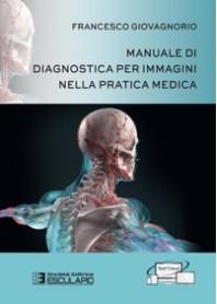 Manuale di Diagnostica per Immagini nella Pratica Medica di Giovagnorio