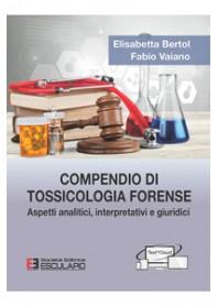 Compendio di Tossicologia Forense di Bertol, Vaiano