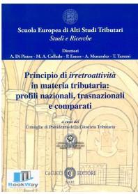 principio di irretroattivitÀ in materia tributaria: profili nazionali, trasnazionali e comparati