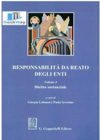 responsabilitÀ da reato degli enti. vol 1 - diritto sostanziale