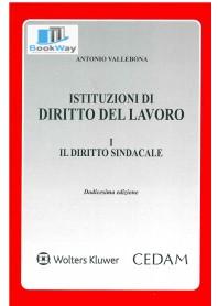 istituzioni di diritto del lavoro - vol. 1: diritto sindacale