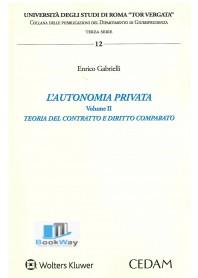 autonomia privata. vol 2. teoria del contratto e diritto comparato