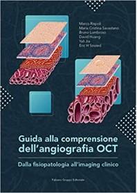 Guida alla Comprensione dell'Angiografia OCT di Rispoli, Savastano, Lumbroso, Huang, Jia, H Souied