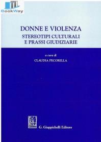 donne e violenza. stereotipi culturalie prassi giudiziarie