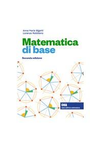 Matematica Di Base di Bigatti, Robbiano