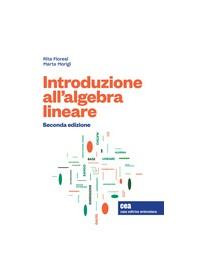 Introduzione all'Algebra Lineare di Fioresi, Morigi
