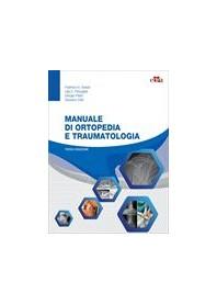 Manuale di Ortopedia e Traumatologia di Grassi, Pazzaglia, Pilato, Zatti