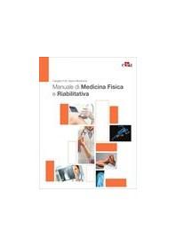 Manuale di Medicina Fisica e Riabilitativa di Foti, Monticone