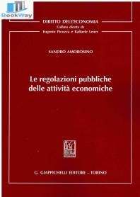 regolazioni pubbliche delle attivitÀ economiche (le)