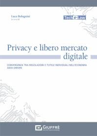Privacy e Libero Mercato Digitale di Bolognini