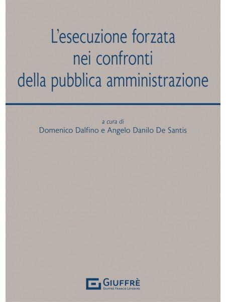 Esecuzione Forzata nei Confronti della Pubblica Amministrazione di Dalfino, De Santis