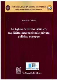 kafala di diritto islamico, tra diritto internazionale privato e diritto europeo (la)