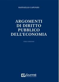 Argomenti di Diritto Pubblico dell'Economia di Capunzo