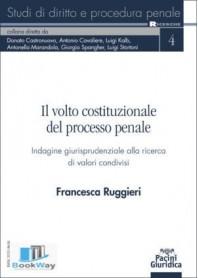 volto costituzionale del processo penale (il)