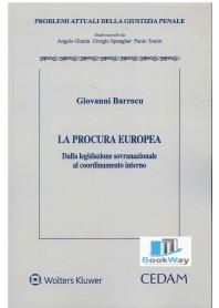 procura europea (la) - dalla legislazione sovranazionale al coordinamento interno