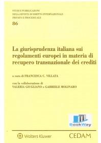 giurisprudenza italiana sui regolamenti europei in materia di recupero transnazionale dei crediti (la)
