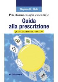 Psicofarmacologia Essenziale Guida alla Prescrizione di Stahl