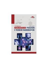 Bontrager Guida Pratica di Posizioni e Tecniche Radiografiche di Lampignano, Kendrick
