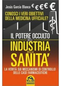 Il Potere Occulto dell'Industria della Sanità di García Blanca