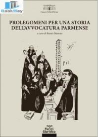 prolegomeni per la storia dell'avvocatura parmense