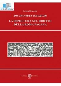dis manibus (sacrum). la sepoltura nel diritto della roma pagana