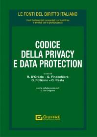 Codice della Privacy e Data Protection di  D'Orazio, Finocchiaro, Pollicino, Resta